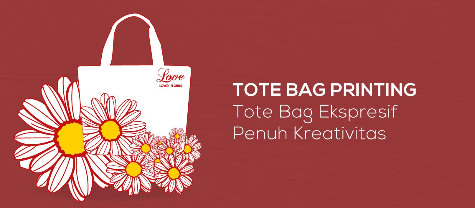 Tote Bag Printing, Tote Bag Ekspresif Penuh Kreativitas